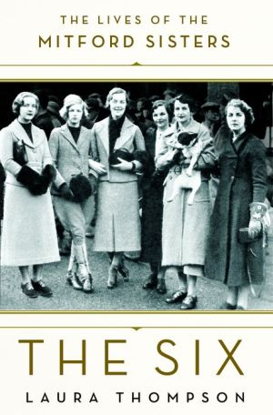 The Six: The Lives of the Mitford Sisters
