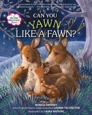 Can You Yawn Like a Fawn?: A Help Your Child to Sleep Book