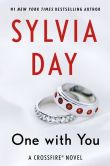Book Cover Image. Title: One with You (Crossfire Series #5), Author: Sylvia Day