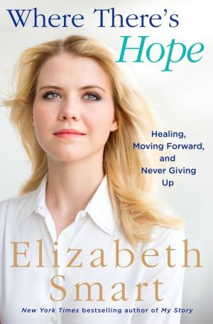 Book Where There's Hope: Healing, Moving Forward, and Never Giving Up