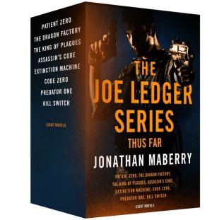 The Joe Ledger Series, Thus Far: Patient Zero, Dragon Factory, King of Plagues, Assassin's Code, Extinction Machine, Code Zero, Predator, Kill Switch