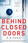 Book Cover Image. Title: Behind Closed Doors, Author: B. A. Paris