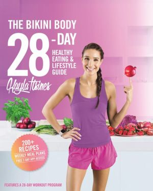 Download electronic books for mobile phones The Bikini Body 28-Day Healthy Eating & Lifestyle Guide: 200 Recipes and Weekly Menus to Kick Start Your Journey  CHM by Kayla Itsines