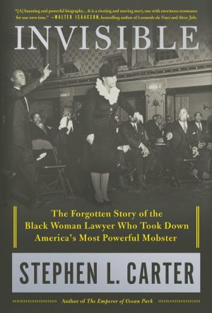 Book Invisible: The Forgotten Story of the Black Woman Lawyer Who Took Down America's Most Powerful Mobster