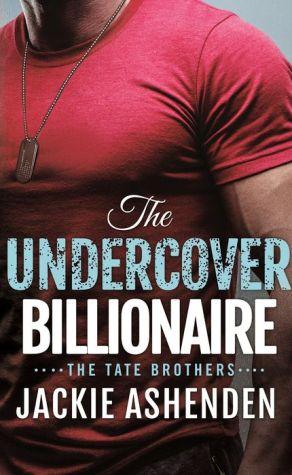 The Undercover Billionaire: A Billionaire SEAL Romance
