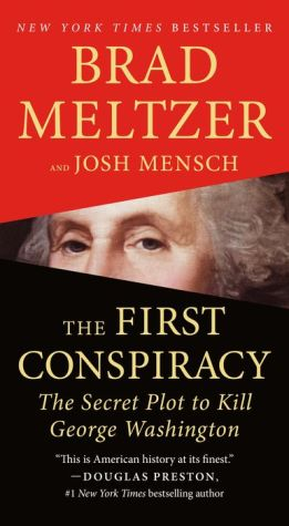 Book The First Conspiracy: The Secret Plot to Kill George Washington
