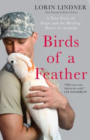 Birds of a Feather: A True Story of Hope and the Healing Power of Animals