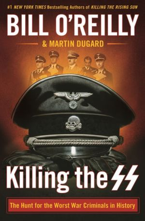 Book Killing the SS: The Hunt for the Worst War Criminals in History