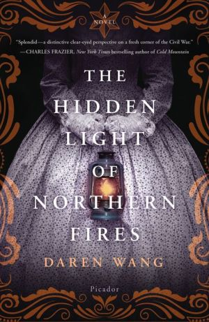 The Hidden Light of Northern Fires: A Novel