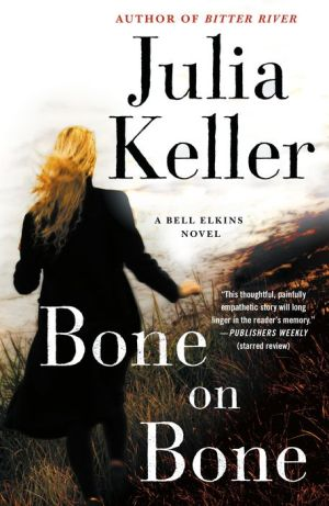 Bone on Bone: A Bell Elkins Novel