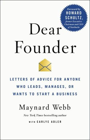 Book Dear Founder: Letters of Advice for Anyone Who Leads, Manages, or Wants to Start a Business