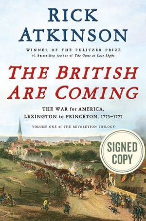The British Are Coming: The War for America, Lexington to Princeton, 1775-1777 |Signed Book