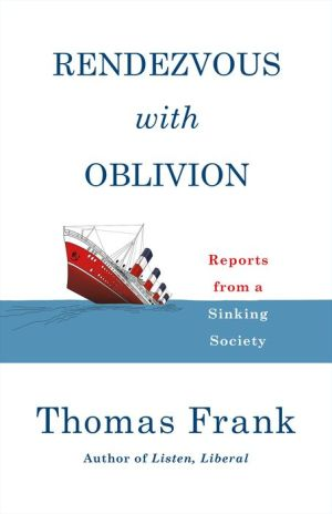 Book Rendezvous with Oblivion: Reports from a Sinking Society