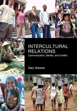 Intercultural Relations: Communication, Identity and Conflict