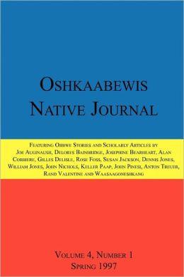 Oshkaabewis Native Journal (Vol. 4, No. 1)