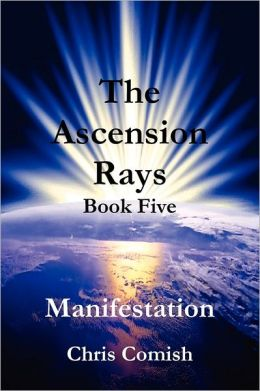 The Ascension Rays, Book Five