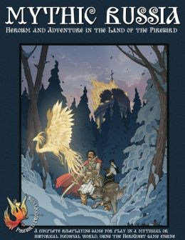 Mythic Russia: Heroism and Adventure in the Land of the Firebird: A Complete Roleplaying Game for Play in a Mythical or Historical Medieval World, Using the HeroQuest Game Engine