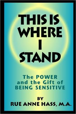 This Is Where I Stand: The Power And The Gift Of Being Sensitive