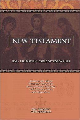 New Testament: EOB: The Eastern/Greek Orthodox Bible