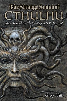 The Strange Sound of Cthulhu: Music Inspired by the Writings of H. P. Lovecraft