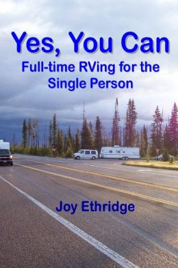 Yes, You Can Full: Full-Time RVing for the Single Person