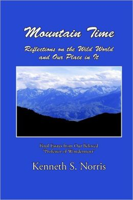 Mountain Time: Reflections on the Wild World and Our Place in It