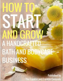 Marketing Your Handcrafted Bath and Body Care Products Ololade Franklin