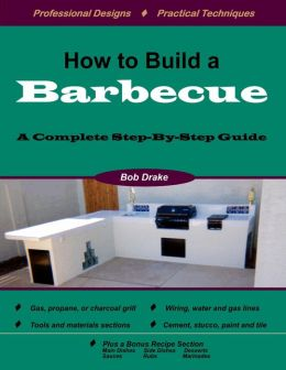 How to Build a Barbecue: A Complete Step-by-Step Guide