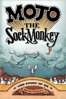 Mojo the Sock Monkey: The Story of Eh