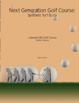 Next Generation Golf Course: Synthetic Turf Study: Lakeside Hills Golf Course, Olathe, Kansas