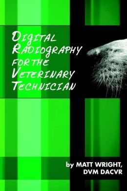 Digital Radiography for the Veterinary Technician