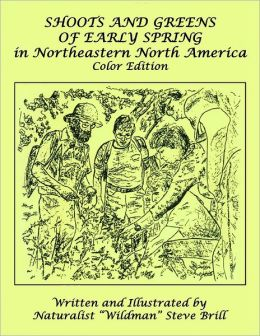 Shoots and Greens of Early Spring In Northeastern North America: Color Edition