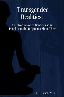 Transgender Realities: An Introduction to Gender Variant People and the Judgments About Them