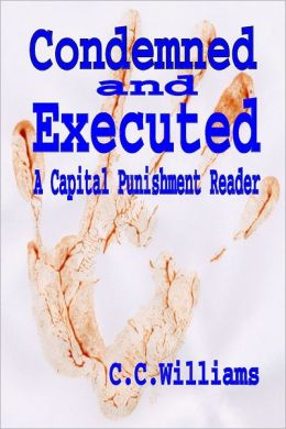 Condemned and Executed: A Capital Punishment Reader