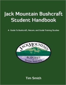Jack Mountain Bushcraft Student Handbook: A Guide to Bushcraft, Nature, and Guid Training Studies