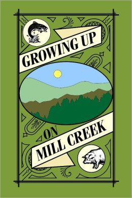 Growing Up On Mill Creek