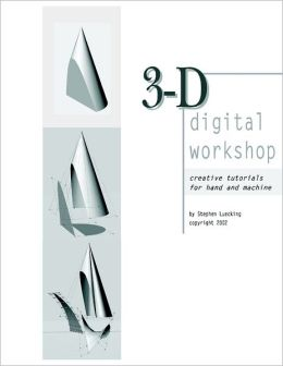 3D Digital Workshop: Creative tutorials for hand and machine