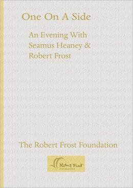 One On a Side: An Evening With Seamus Heaney & Robert Frost