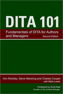 Dita 101 : Second Edition: Fundamentals of DITA for Authors and Managers