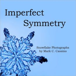 Imperfect Symmetry: Snowflake Photographs
