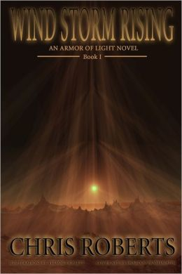 Wind Storm Rising: An Armor of Light Novel: Book 1