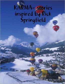 Karma: Stories Inspired By Rick Springfield