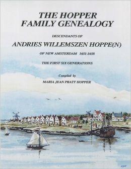 The Hopper Family Genealogy: Descendants Of Andries Willemszen Hoppe(N)