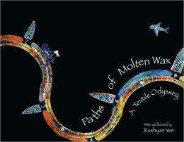 Paths of Molten Wax: A Textile Odyssey
