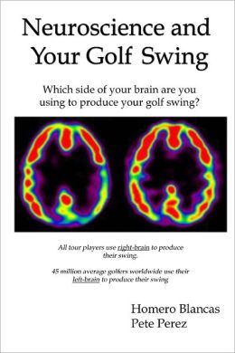 Neuroscience and Your Golf Swing: Which Side of Your Brain are You Using to Produce Your Golf Swing