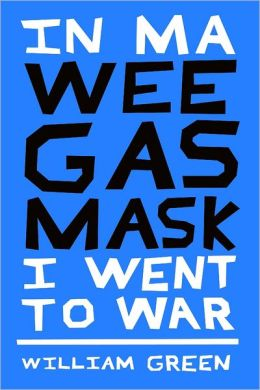 In MA Wee Gas Mask I Went to War