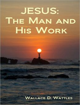 Jesus: The Man and His Work