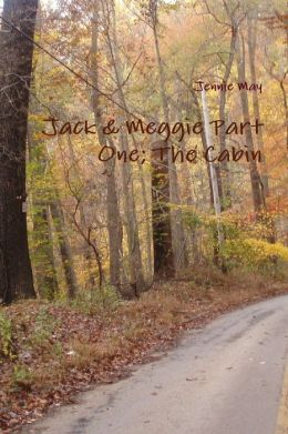 Jack & Meggie Part One: The Cabin