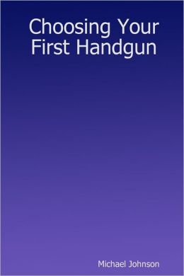 Choosing Your First Handgun