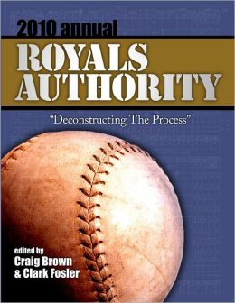 Royals Authority 2010 Annual:
